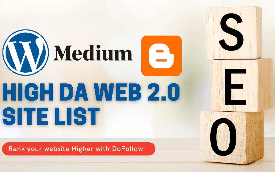 150+ High DA Web 2.0 Site List [DoFollow] Updated 2021