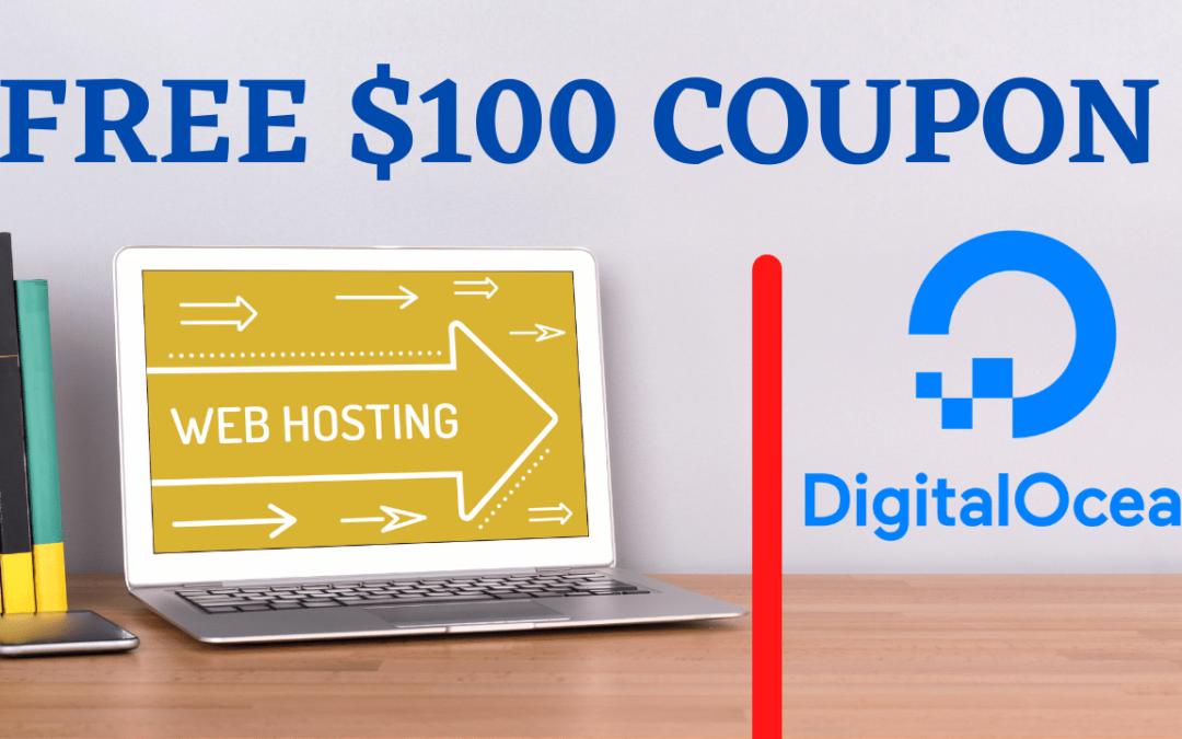 Digital Ocean Cloud VPS Review: Get $100 Free Coupon Here